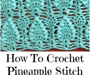 How To Crochet Pineapple Stitch