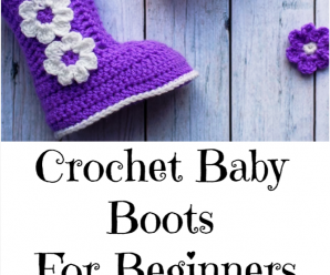 Crochet Baby Boots For Beginners