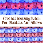 Crochet Amazing Stitch For  Blankets And Pillows