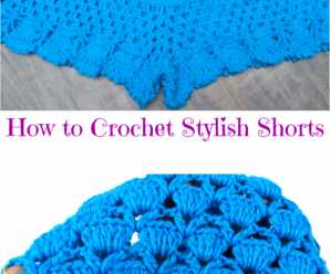 How to Crochet Stylish Shorts