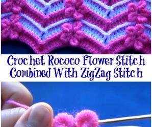 Crochet Rococo Flower Stitch Combined With ZigZag Stitch