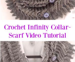 Crochet Infinity Collar-Scarf Video Tutorial