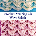 Crochet Amazing 3D Wave Stitch