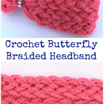 Crochet Butterfly Braided Headband