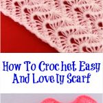 How To Crochet Easy And Lovely Scarf