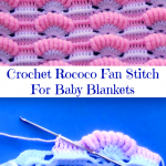 Crochet Rococo Fan Stitch For Baby Blankets