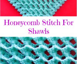 Honeycomb Stitch For Shawls
