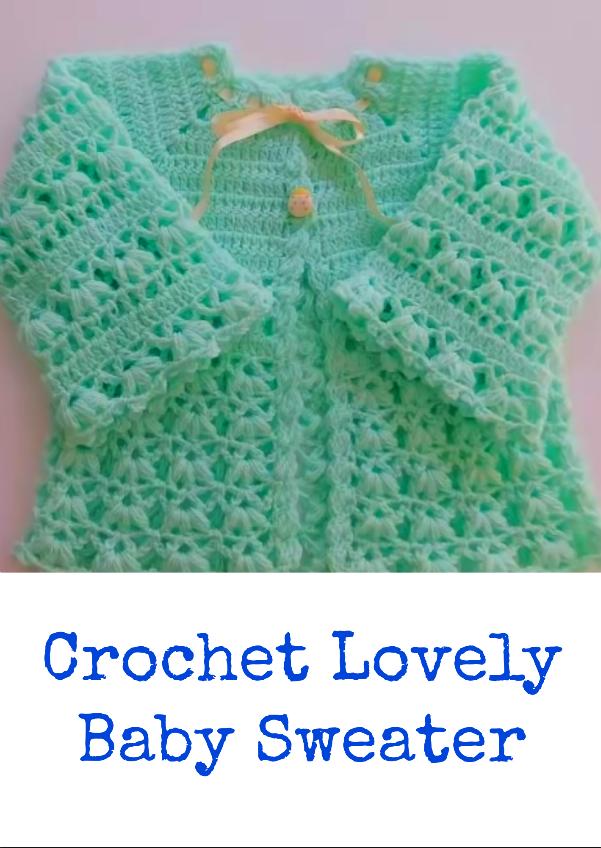 Crochet Lovely Baby Sweater Crochet Ideas